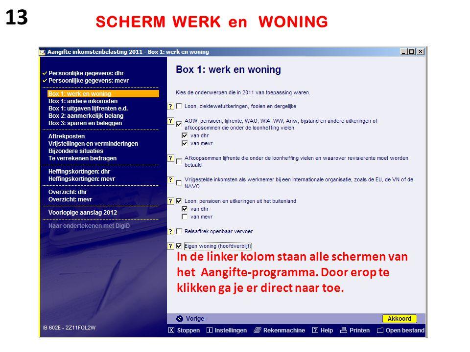 13 SCHERM WERK en WONING. In de linker kolom staan alle schermen van het Aangifte-programma.