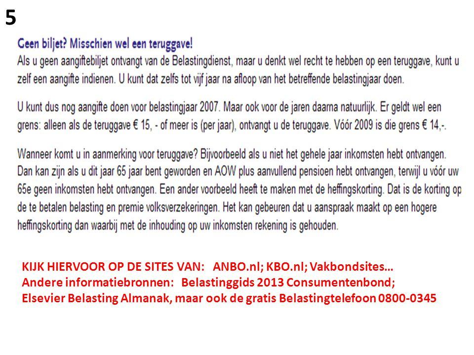 5 KIJK HIERVOOR OP DE SITES VAN: ANBO.nl; KBO.nl; Vakbondsites…