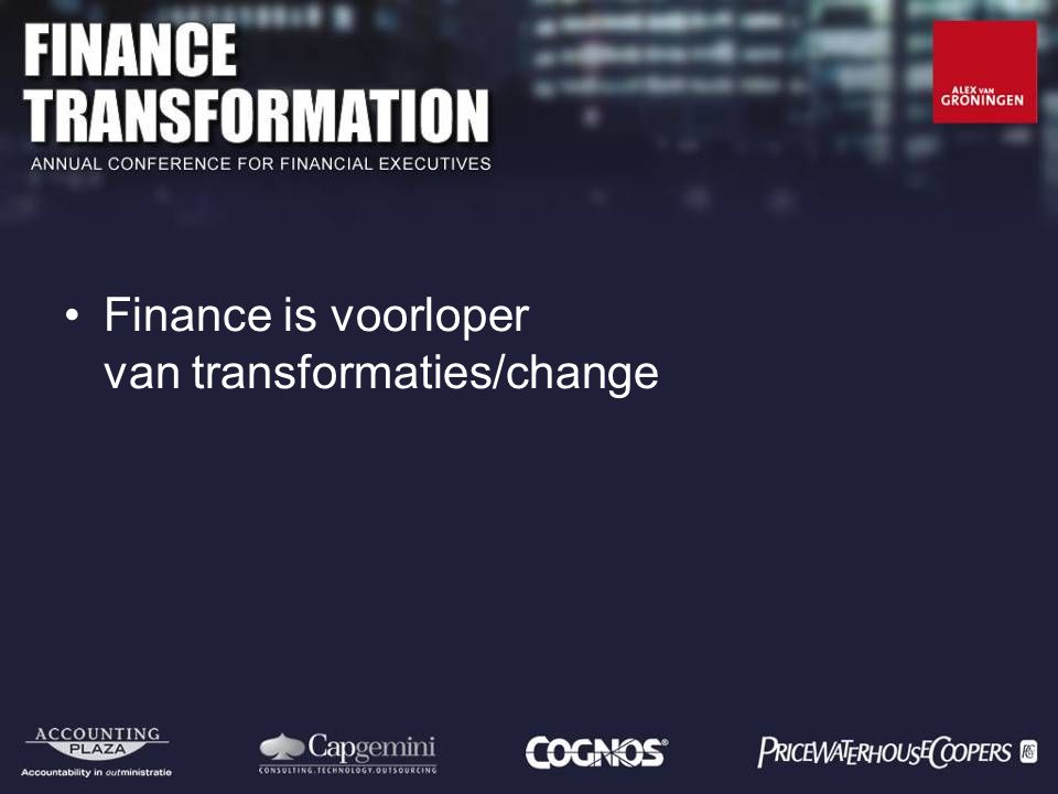 Finance is voorloper van transformaties/change