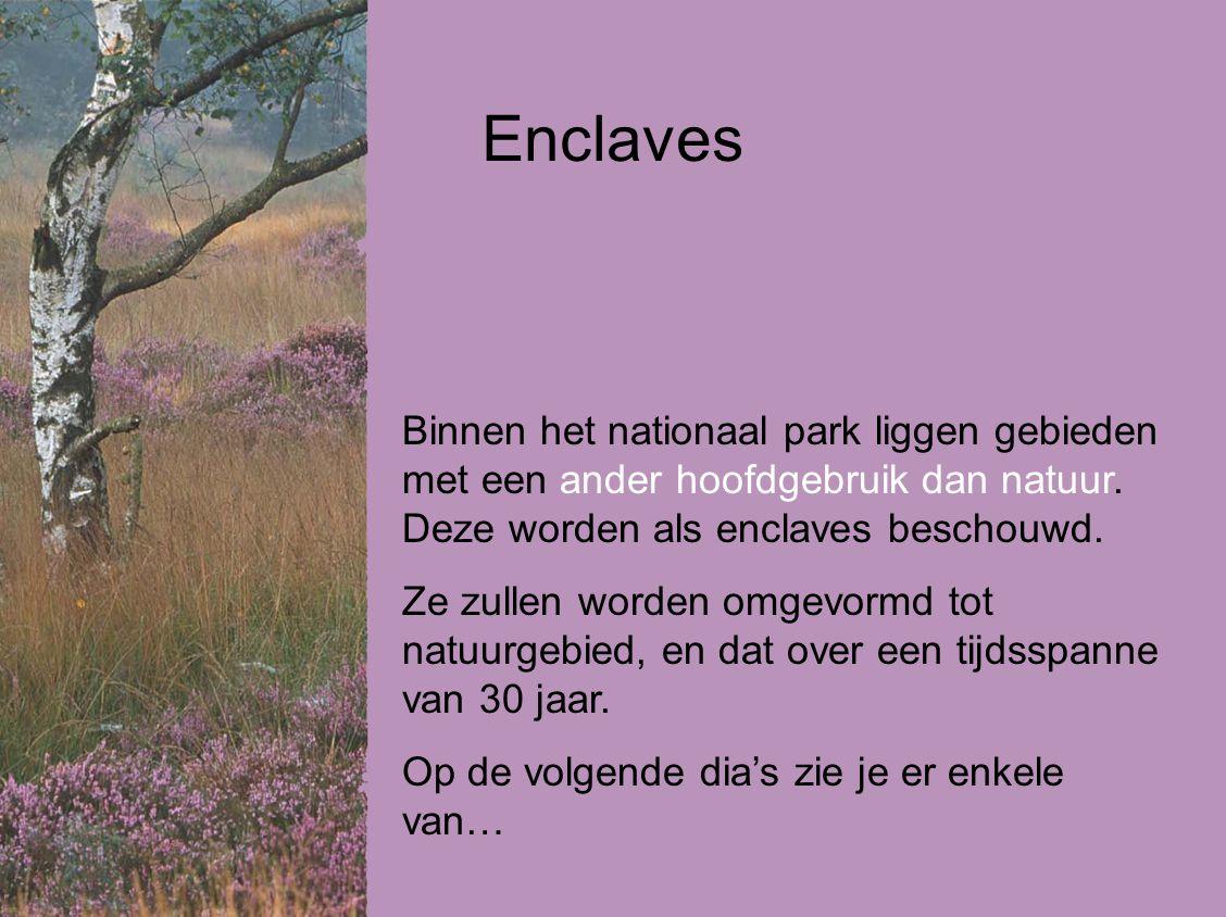 Enclaves Binnen het nationaal park liggen gebieden met een ander hoofdgebruik dan natuur. Deze worden als enclaves beschouwd.