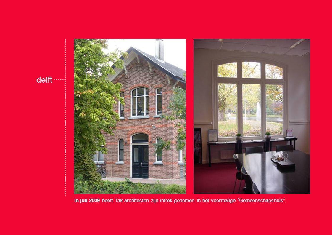delft In juli 2009 heeft Tak architecten zijn intrek genomen in het voormalige Gemeenschapshuis .