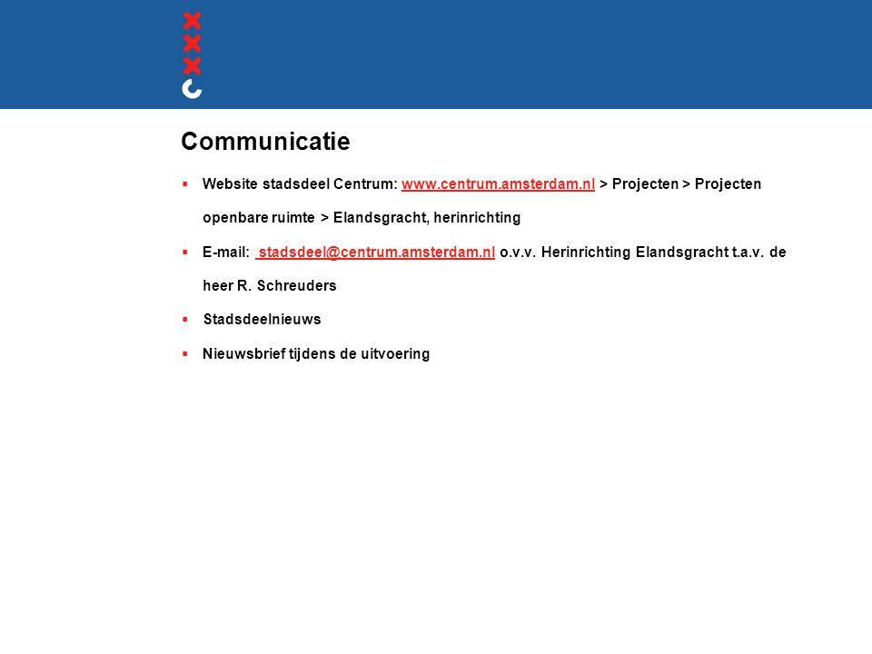 Communicatie Website stadsdeel Centrum: www.centrum.amsterdam.nl > Projecten > Projecten openbare ruimte > Elandsgracht, herinrichting.