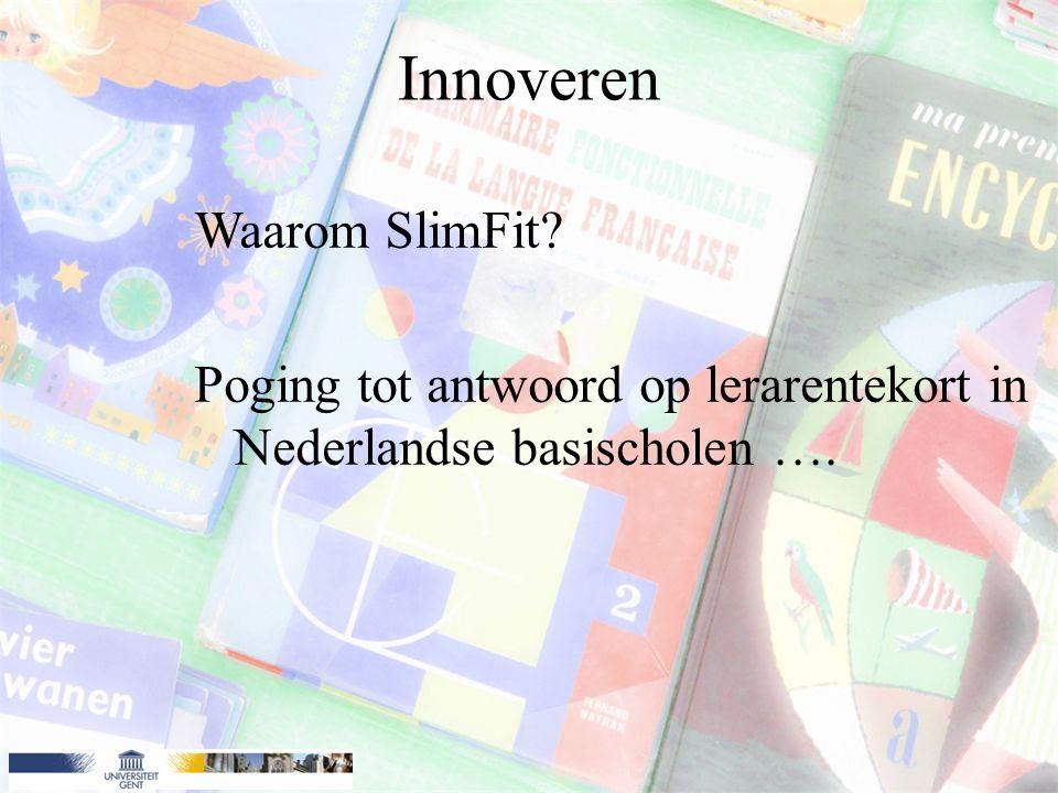 Innoveren Waarom SlimFit