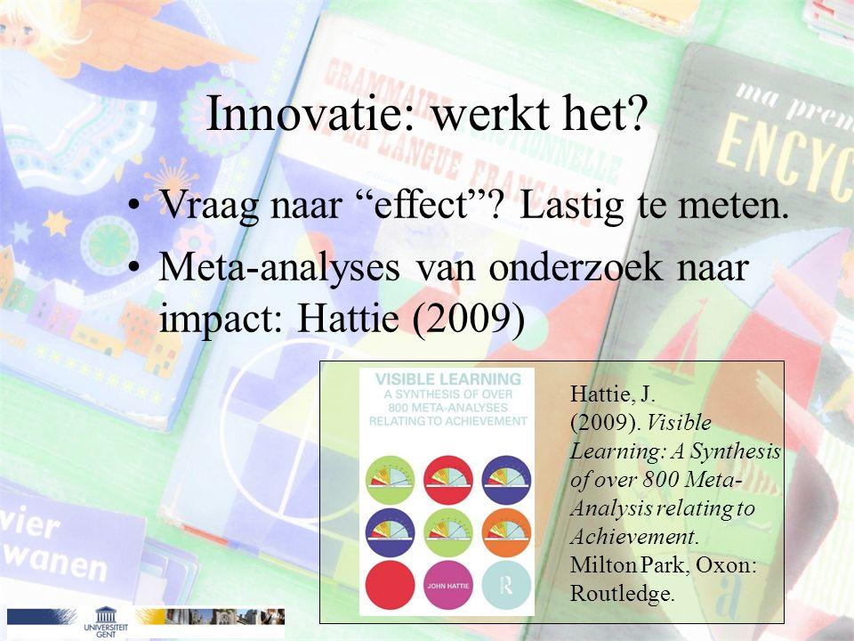 Innovatie: werkt het Vraag naar effect Lastig te meten.