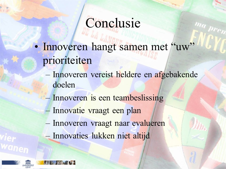 Conclusie Innoveren hangt samen met uw prioriteiten