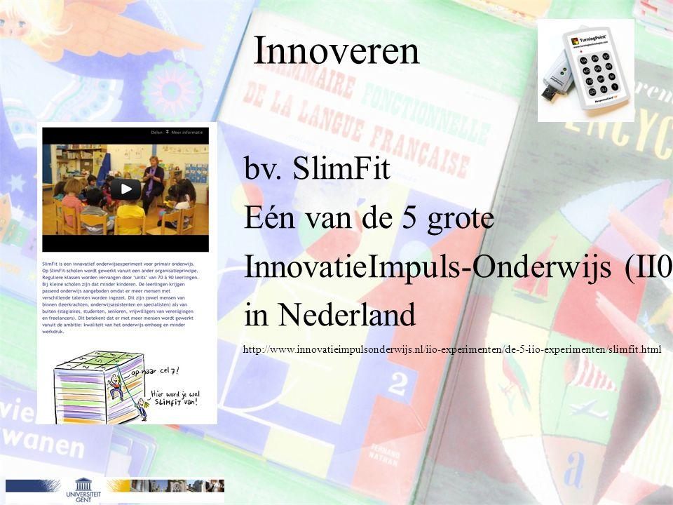 Innoveren bv. SlimFit Eén van de 5 grote