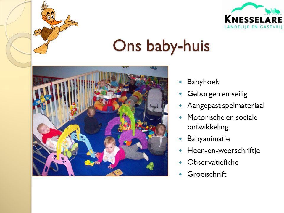 Ons baby-huis Babyhoek Geborgen en veilig Aangepast spelmateriaal