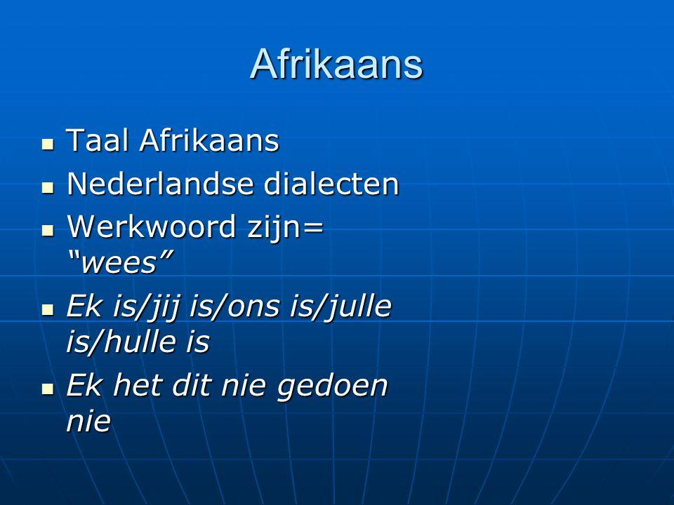 Afrikaans Taal Afrikaans Nederlandse dialecten Werkwoord zijn= wees