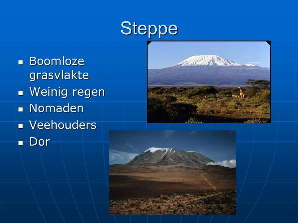 Steppe Boomloze grasvlakte Weinig regen Nomaden Veehouders Dor