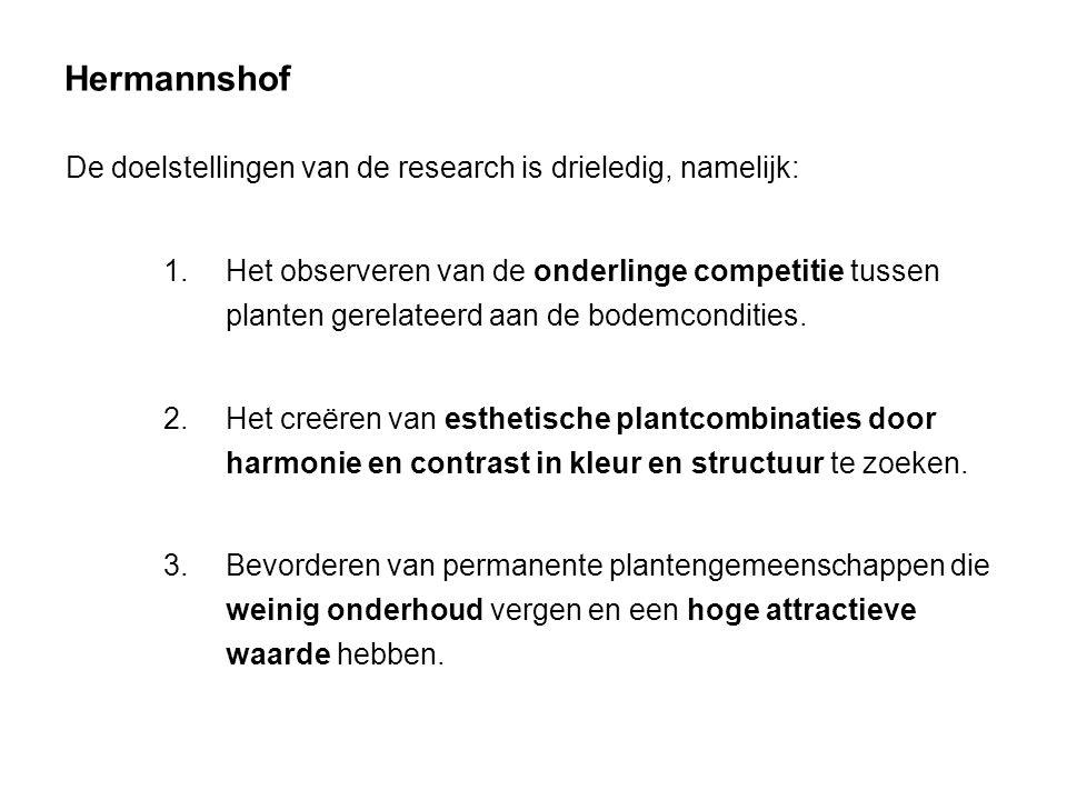 Hermannshof De doelstellingen van de research is drieledig, namelijk: