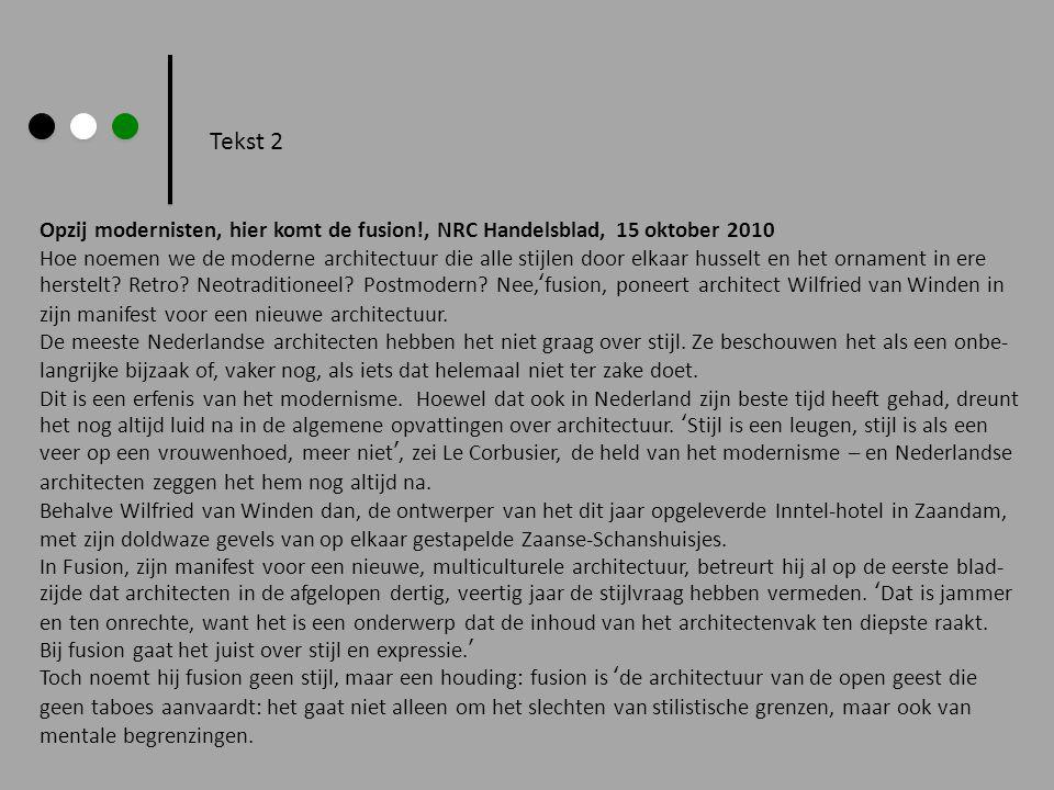 Tekst 2 Opzij modernisten, hier komt de fusion!, NRC Handelsblad, 15 oktober 2010.