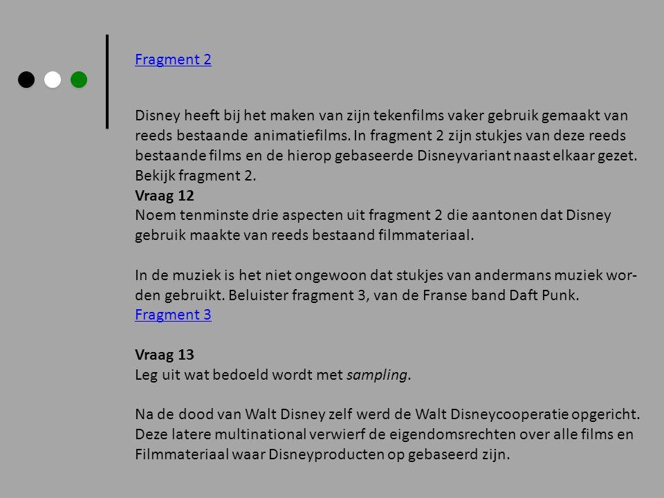 Fragment 2 Disney heeft bij het maken van zijn tekenfilms vaker gebruik gemaakt van.