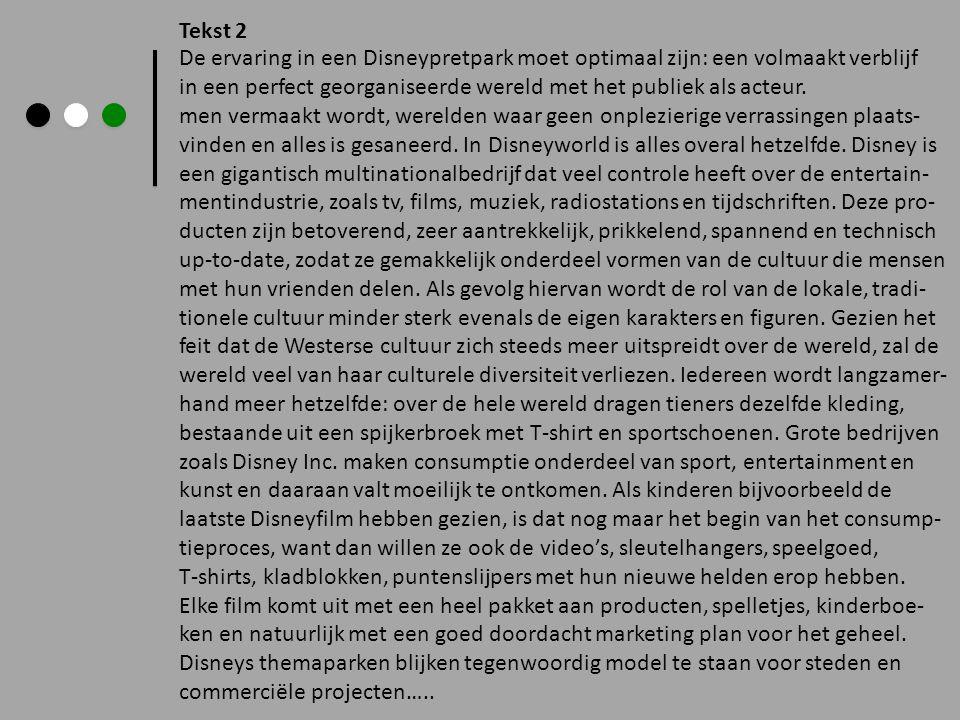 Tekst 2 De ervaring in een Disneypretpark moet optimaal zijn: een volmaakt verblijf.