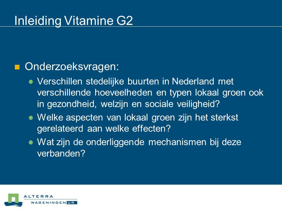Inleiding Vitamine G2 Onderzoeksvragen: