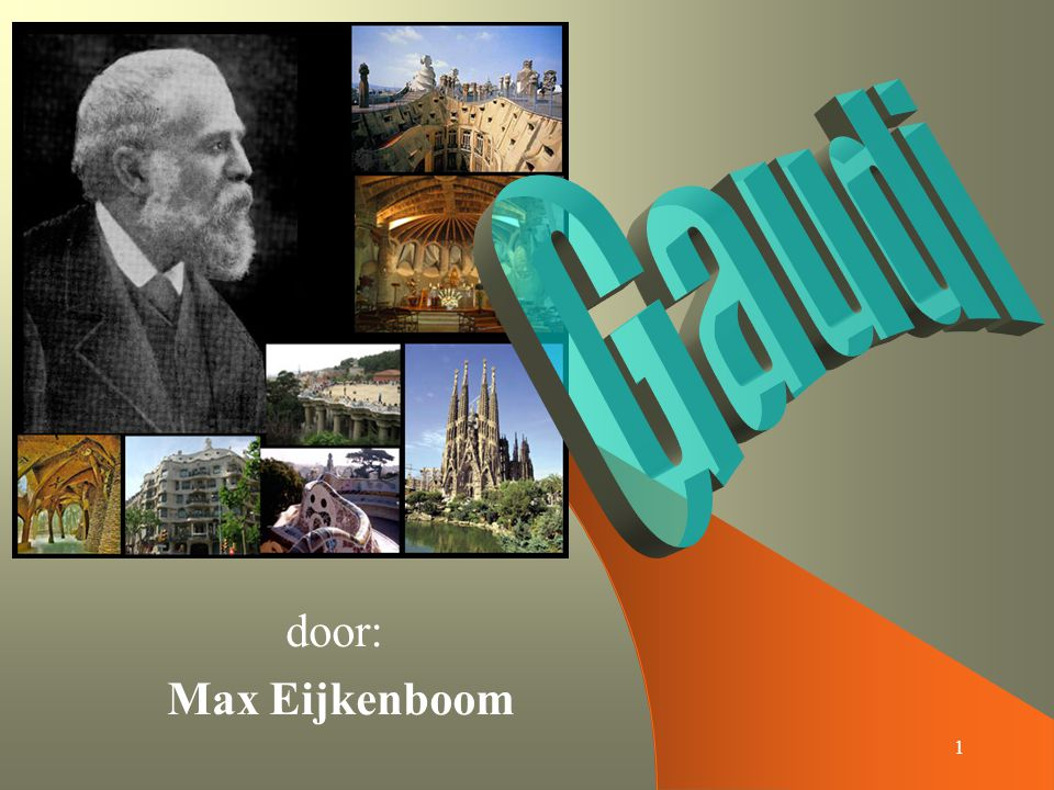 Gaudi door: Max Eijkenboom