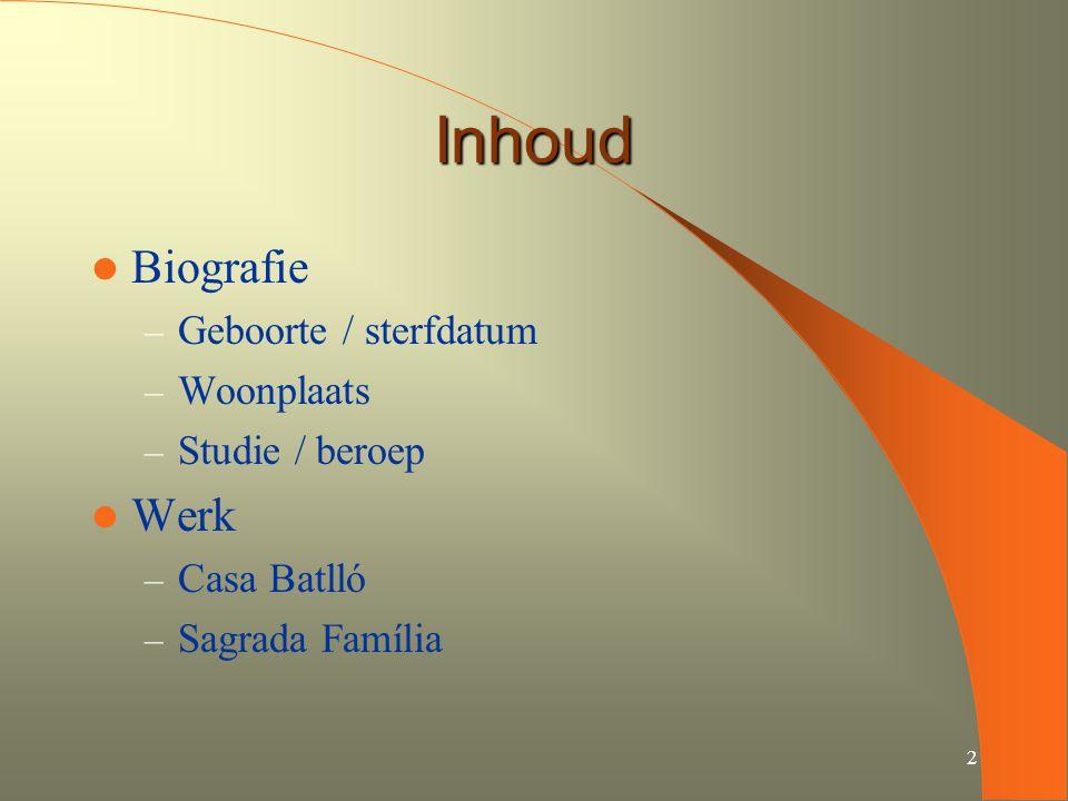 Inhoud Biografie Werk Geboorte / sterfdatum Woonplaats Studie / beroep