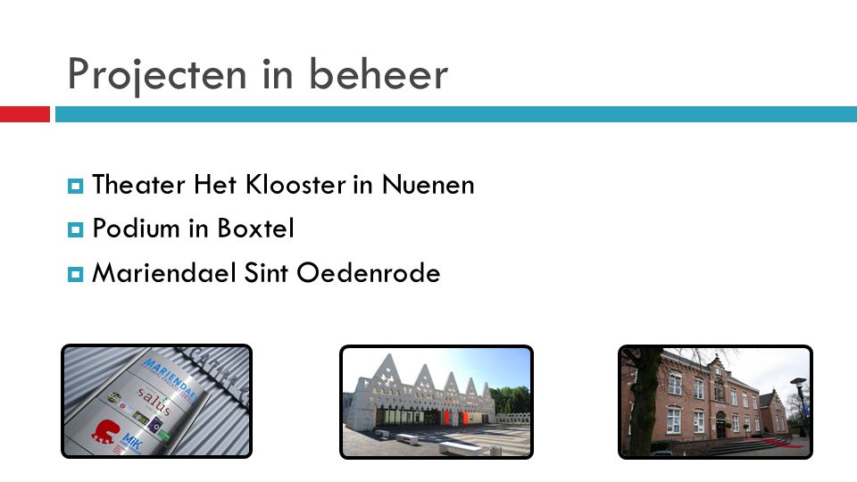 Projecten in beheer Theater Het Klooster in Nuenen Podium in Boxtel