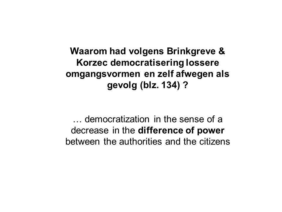 Waarom had volgens Brinkgreve & Korzec democratisering lossere omgangsvormen en zelf afwegen als gevolg (blz. 134)