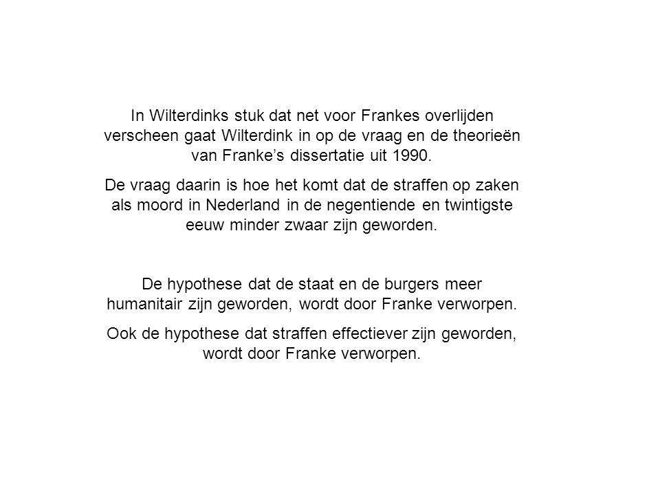 In Wilterdinks stuk dat net voor Frankes overlijden verscheen gaat Wilterdink in op de vraag en de theorieën van Franke's dissertatie uit 1990.