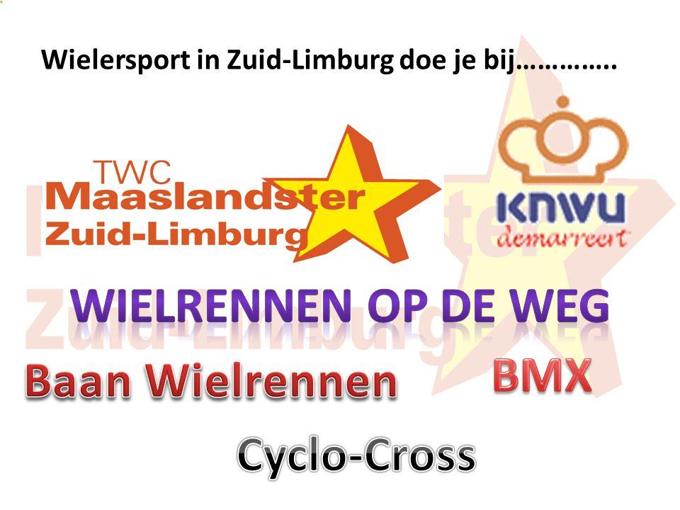 Wielersport in Zuid-Limburg doe je bij…………..