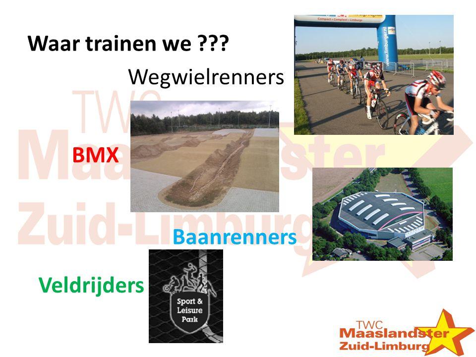 Waar trainen we Wegwielrenners BMX Baanrenners Veldrijders
