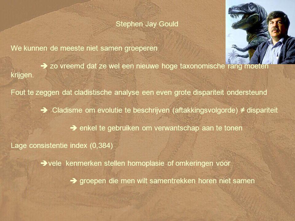 Stephen Jay Gould We kunnen de meeste niet samen groeperen.  zo vreemd dat ze wel een nieuwe hoge taxonomische rang moeten krijgen.