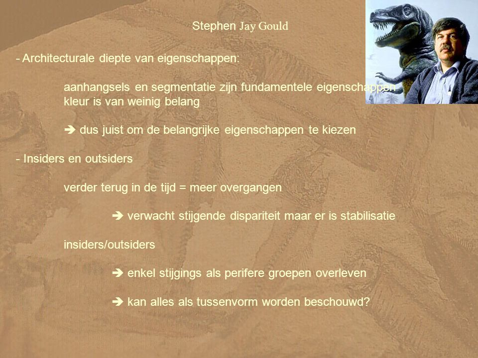 Stephen Jay Gould - Architecturale diepte van eigenschappen: aanhangsels en segmentatie zijn fundamentele eigenschappen.