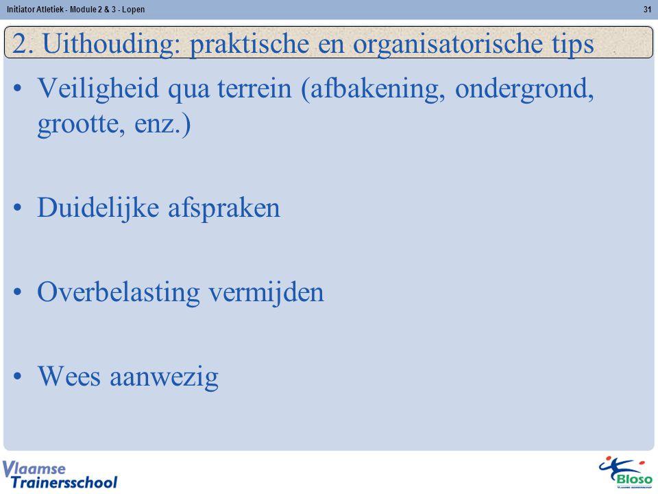 2. Uithouding: praktische en organisatorische tips