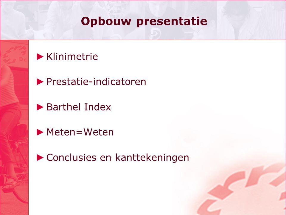 Opbouw presentatie Klinimetrie Prestatie-indicatoren Barthel Index