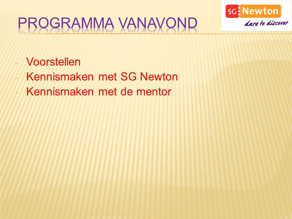 Programma vanavond Voorstellen Kennismaken met SG Newton