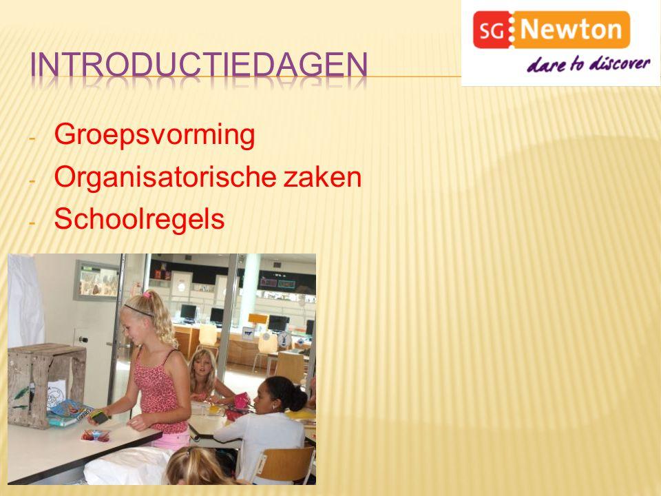 Introductiedagen Groepsvorming Organisatorische zaken Schoolregels