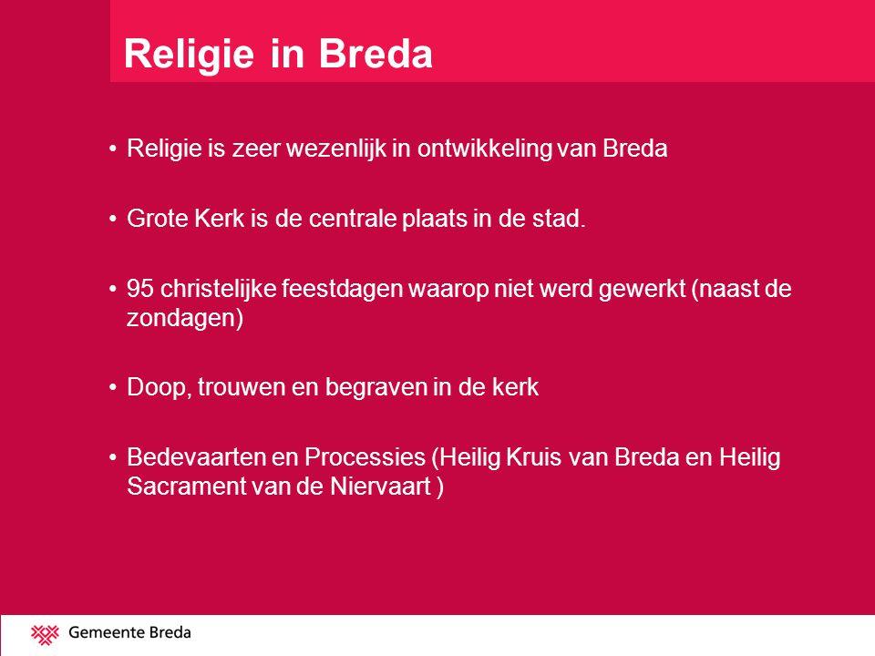 Religie in Breda Religie is zeer wezenlijk in ontwikkeling van Breda