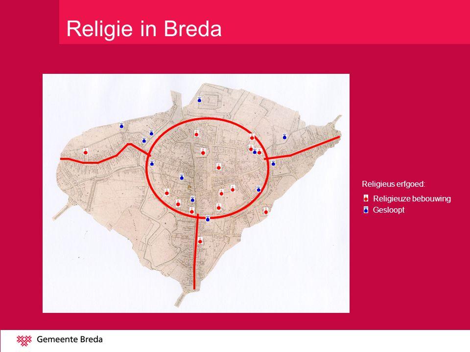 Religie in Breda Religieus erfgoed: Religieuze bebouwing Gesloopt