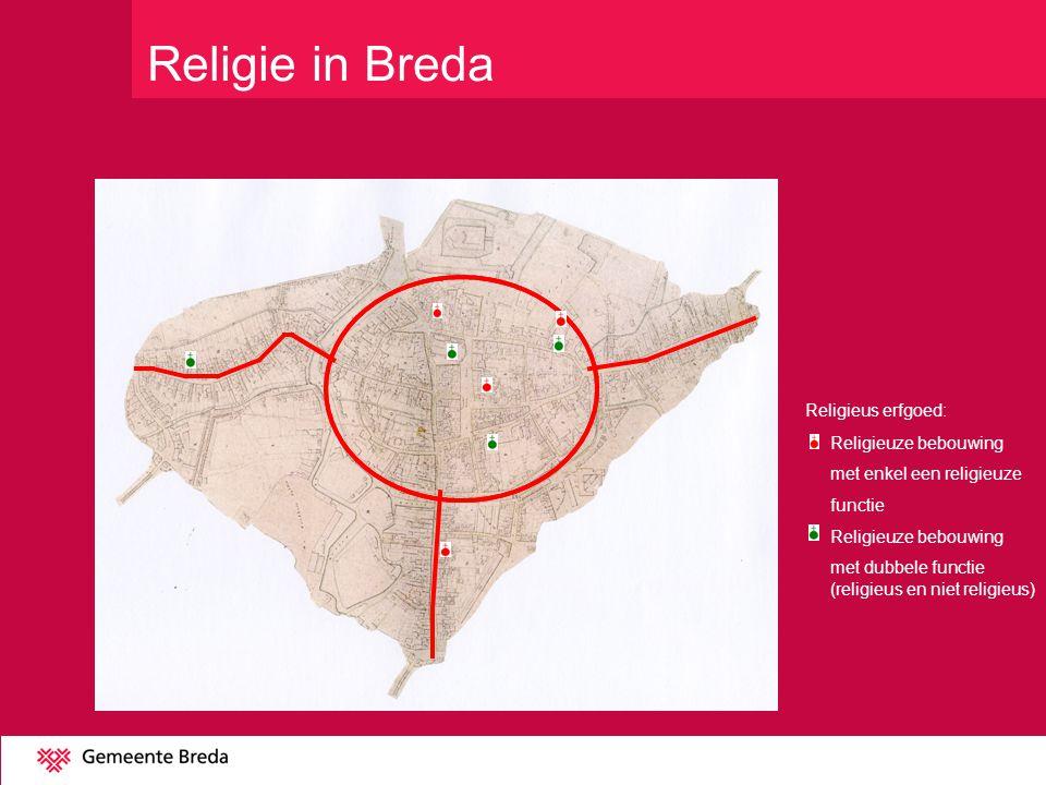 Religie in Breda Religieus erfgoed: Religieuze bebouwing