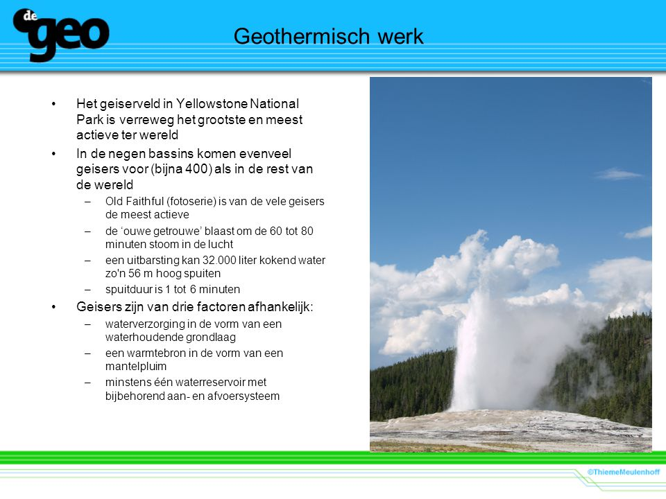 Geothermisch werk Het geiserveld in Yellowstone National Park is verreweg het grootste en meest actieve ter wereld.