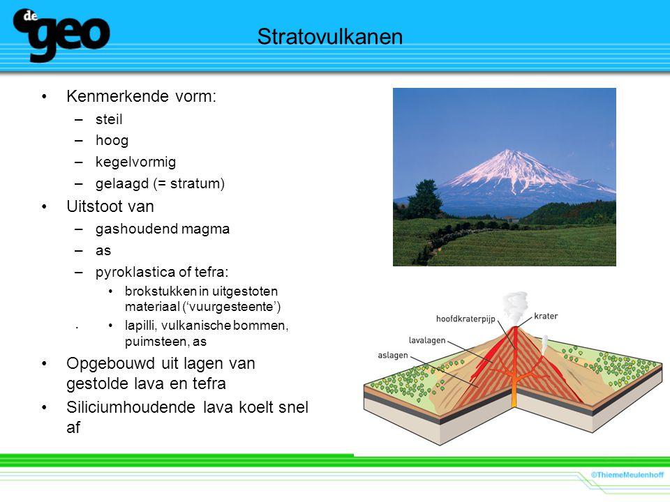 Stratovulkanen Kenmerkende vorm: Uitstoot van