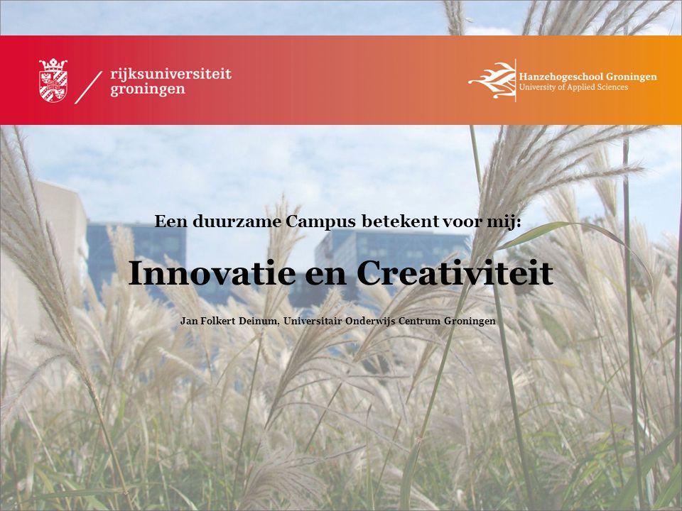 Een duurzame Campus betekent voor mij: Innovatie en Creativiteit