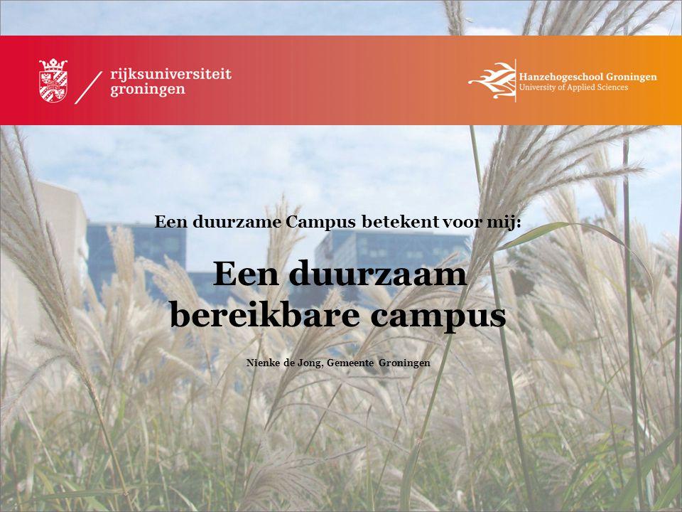Een duurzame Campus betekent voor mij: Een duurzaam bereikbare campus