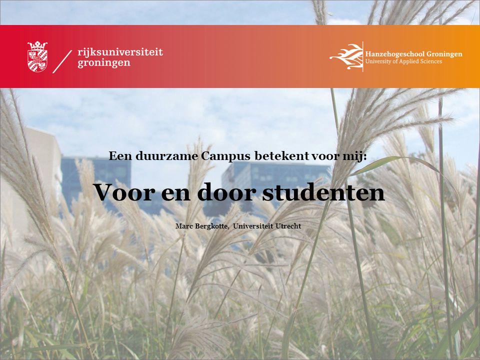 Een duurzame Campus betekent voor mij: Voor en door studenten