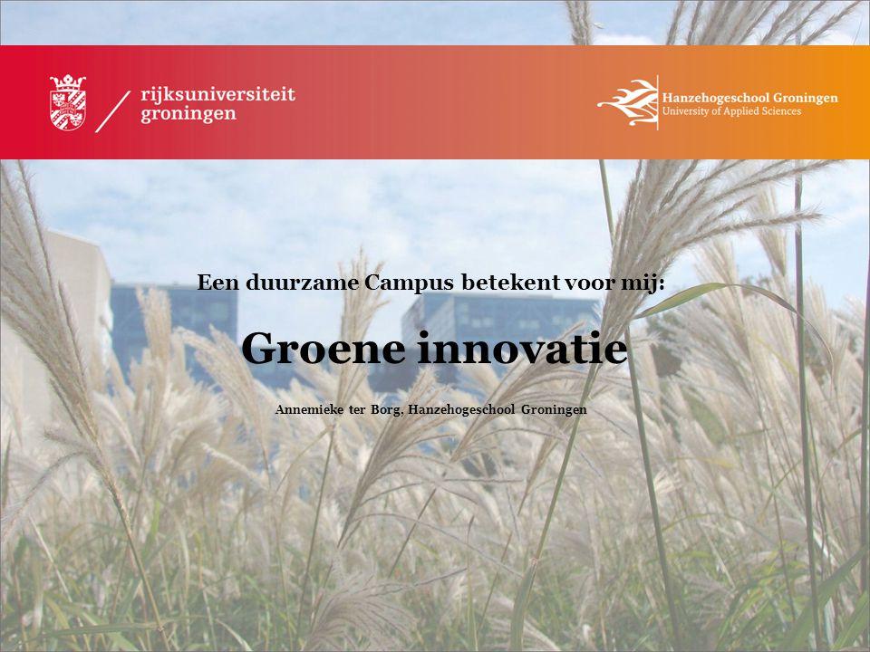 Een duurzame Campus betekent voor mij: Groene innovatie