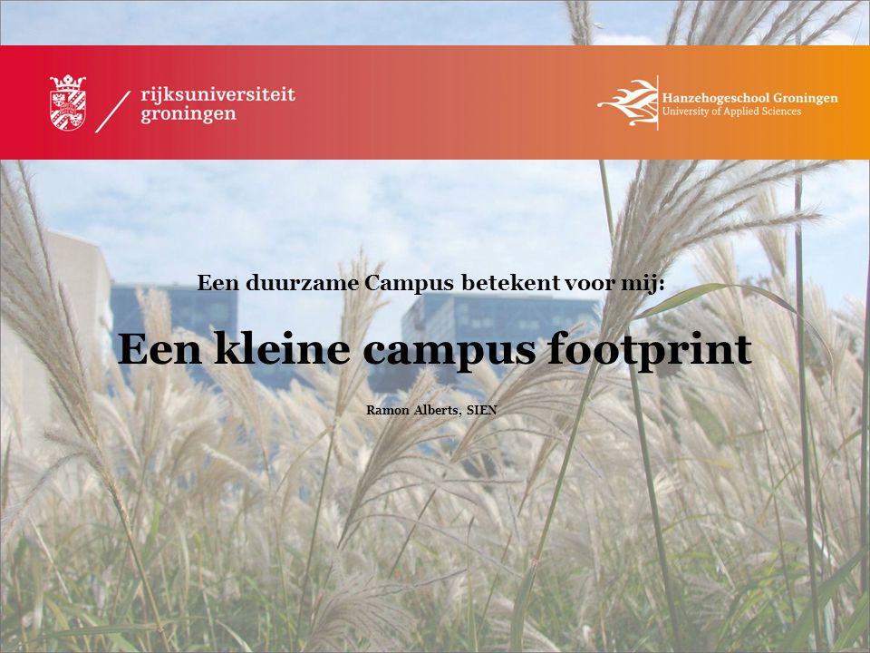 Een duurzame Campus betekent voor mij: Een kleine campus footprint