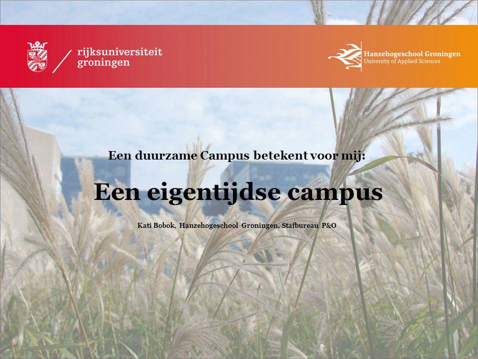 Een duurzame Campus betekent voor mij: Een eigentijdse campus