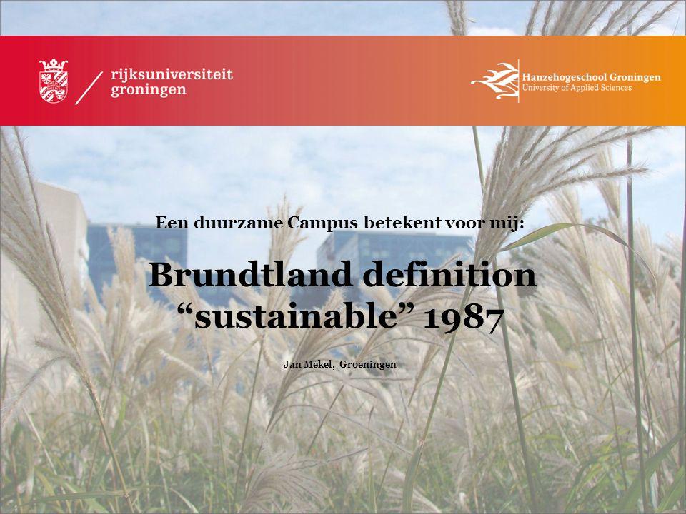 Een duurzame Campus betekent voor mij: Brundtland definition sustainable 1987