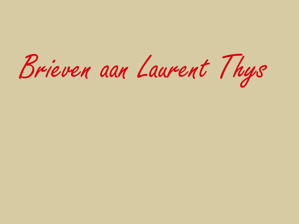 Brieven aan Laurent Thys