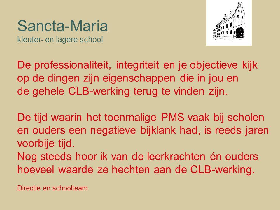 Sancta-Maria De professionaliteit, integriteit en je objectieve kijk