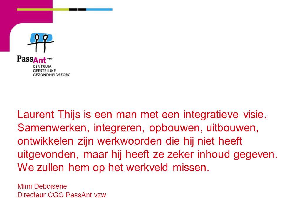 Laurent Thijs is een man met een integratieve visie.
