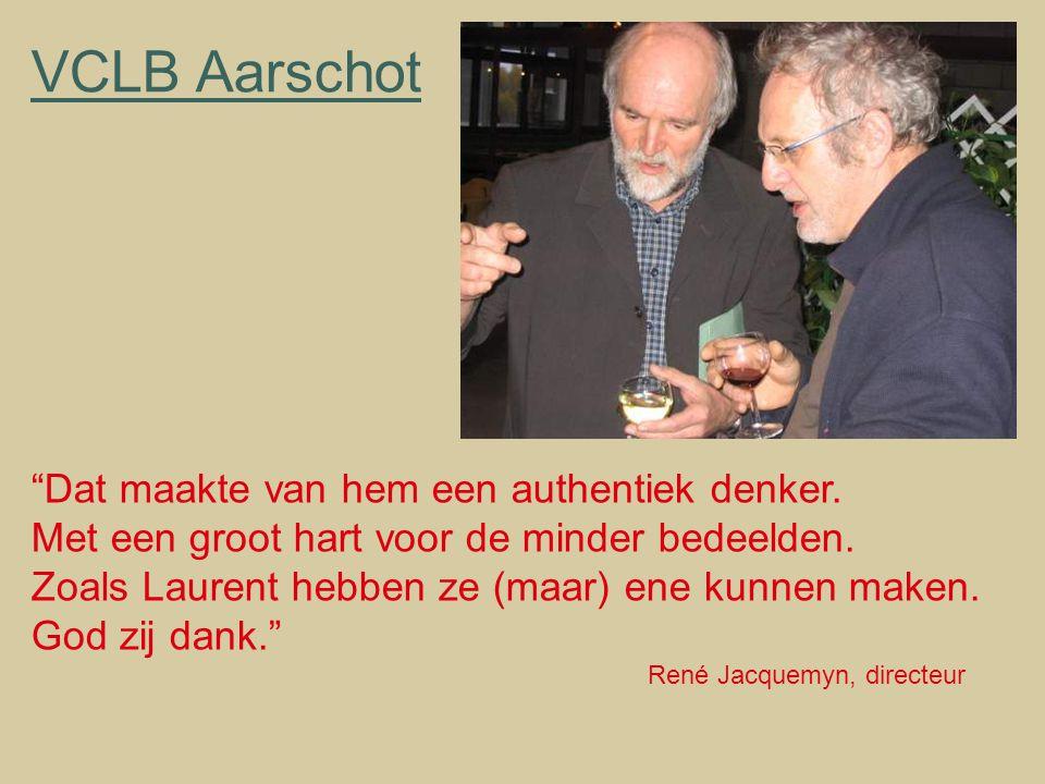 VCLB Aarschot Dat maakte van hem een authentiek denker.