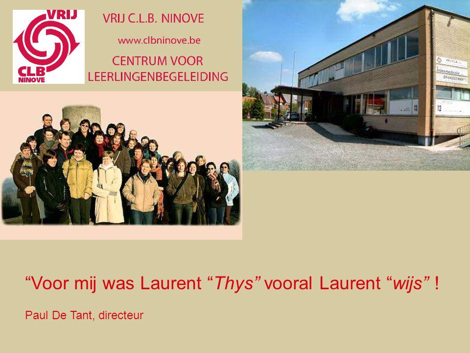 Voor mij was Laurent Thys vooral Laurent wijs !