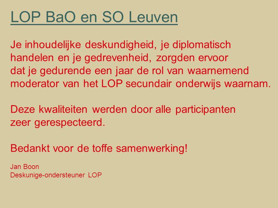 LOP BaO en SO Leuven Je inhoudelijke deskundigheid, je diplomatisch