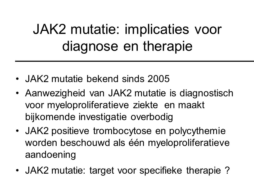 JAK2 mutatie: implicaties voor diagnose en therapie